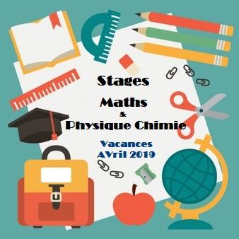 Stages Mathématiques et Physique-Chimie pendant les vacances d'avril 2019
